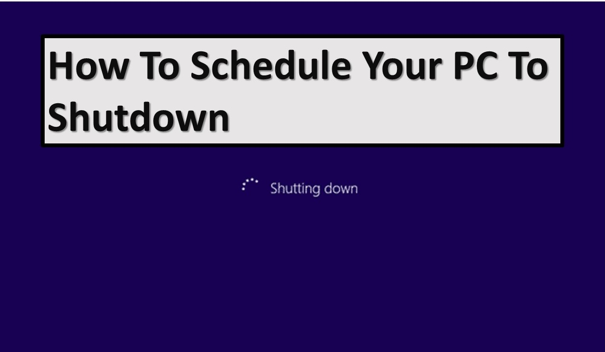 How To Schedule Your PC To Shutdown