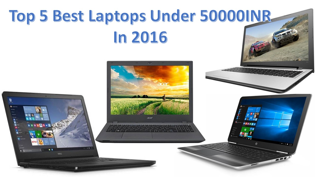 Top 5 Best Laptops Under 50000INR In 2016