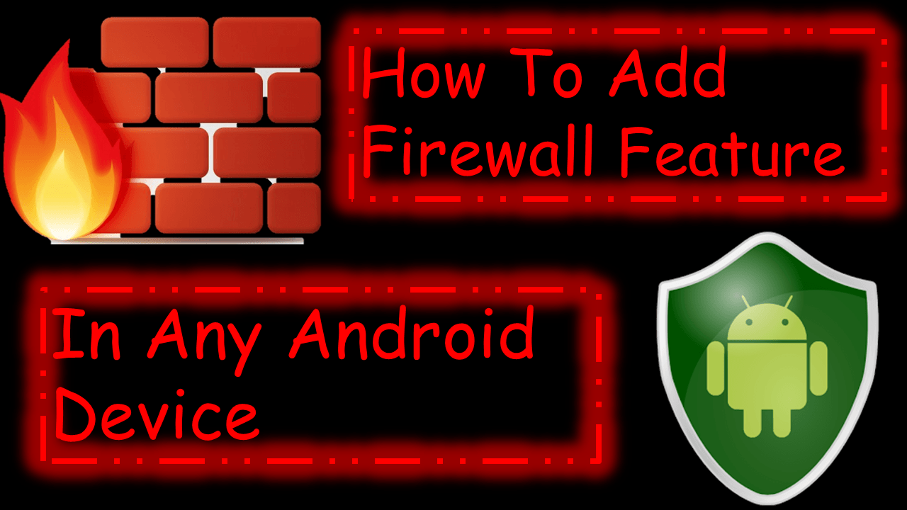 How To Add Firewall Feature In Any Android Device